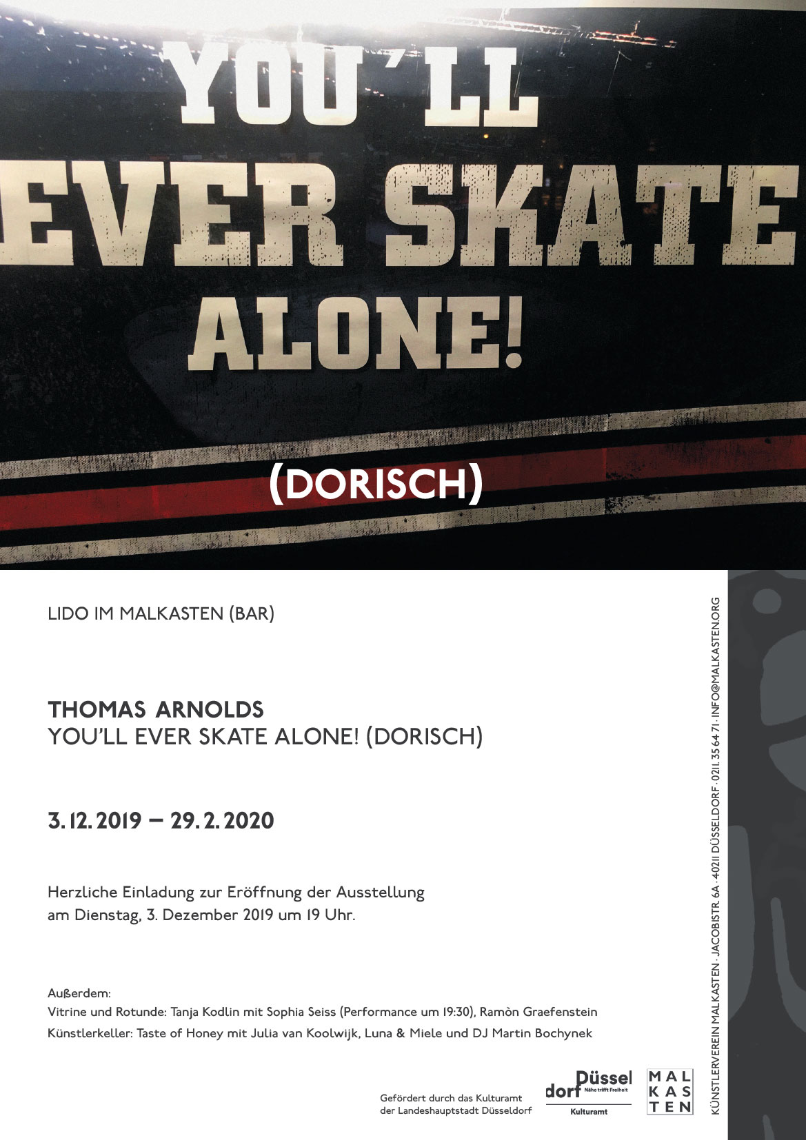 Thomas Arnolds: You'll ever skate alone! (dorisch) at Künstlerverein Malkasten in Düsseldorf